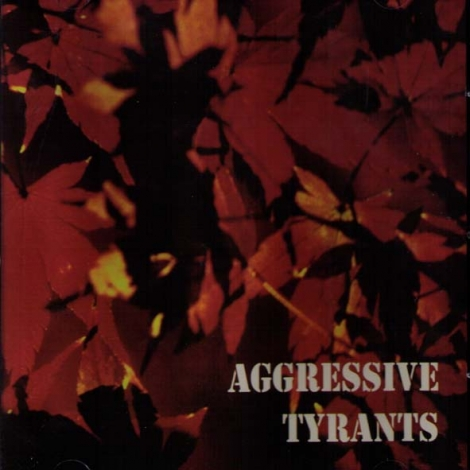 AGGRESSIVE TYRANTS - Aggressive Tyrants