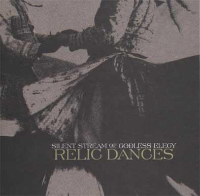 SILENT STREAM OF GODLESS ELEGY - relic dances