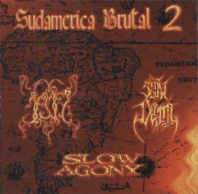 1917 / Slow Death / Slow Agony - Sudamerica Brutal 2.