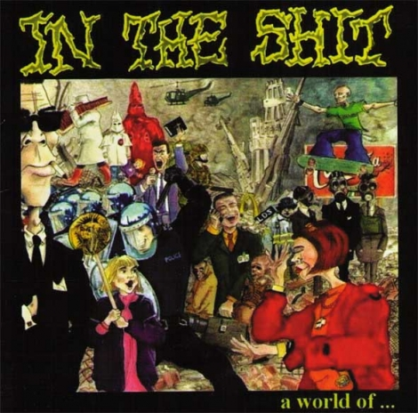 IN THE SHIT - A World Of...