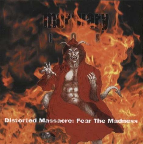 MORTUARY I.O.D. - distorted massacre: fear the madness