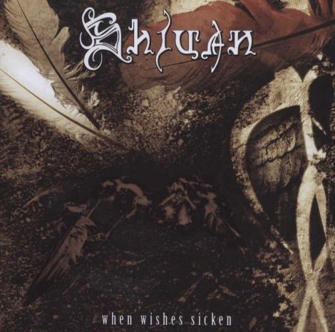 SHIVAN - when wishes sicken
