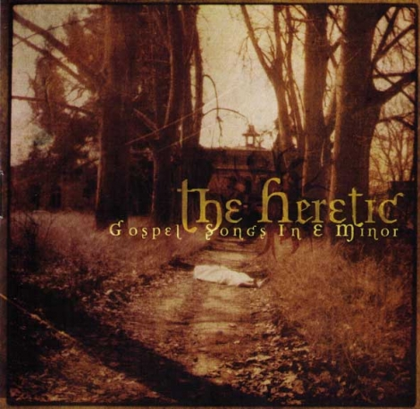 HERETIC - gospel songs in e minor