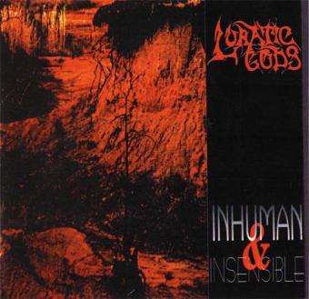 Lunatic Gods - Inhuman and Insensible (prvé vydanie)