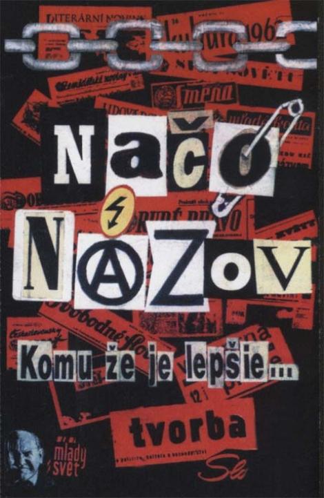 NAČO NÁZOV - Komu že je lepšie...