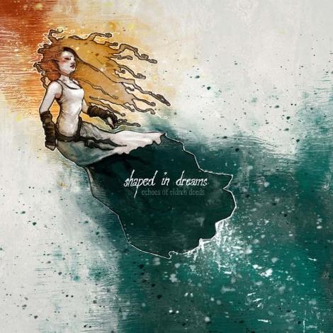 SHAPED IN DREAMS - Echoes Of Eldren Deeds