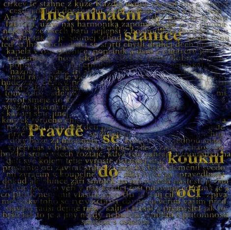 INSEMINAČNÍ STANICE - Pravdě se koukni do očí