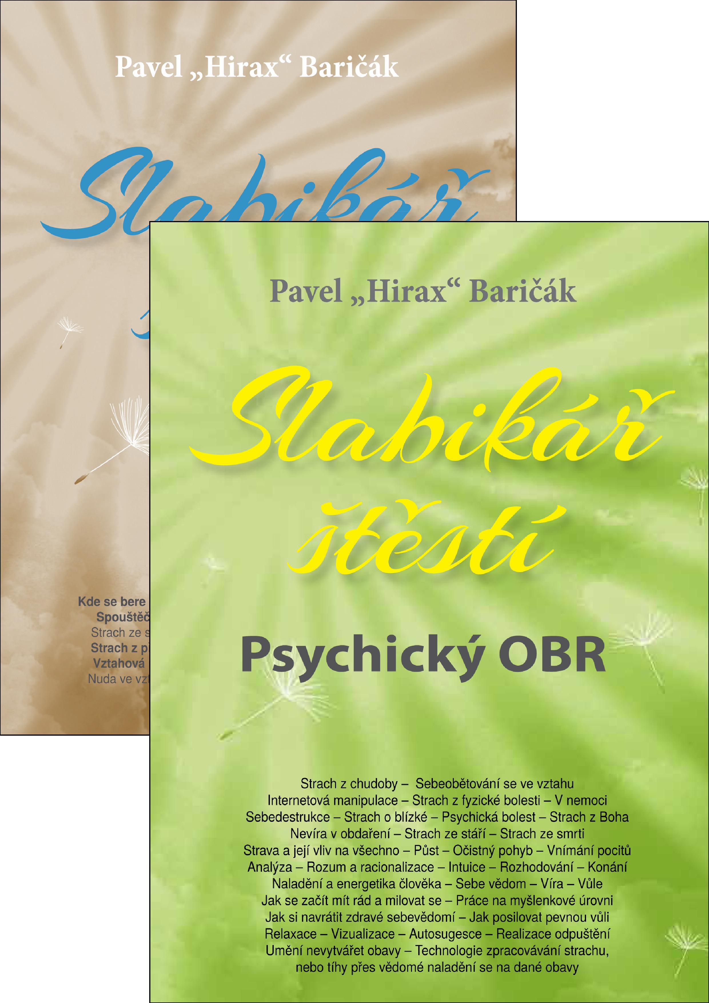 Slabikář štěstí 5 (Psychický OBR) + Slabikář štěstí 4 (Strachy, vztahy, svoboda)
