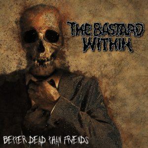 Bastard Within - Better Dead Than Friends