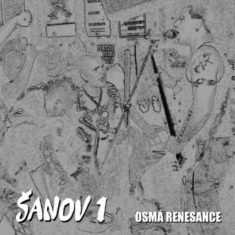 Šanov 1 - Osmá renesance