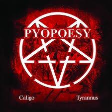 Pyopoesy - Caligo / Tyrannus