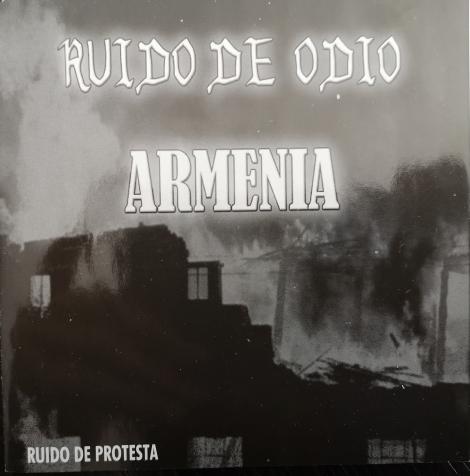 Ruido De Odio / Armenia - Ruido De Protesta