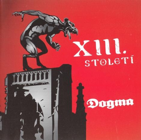 XIII. století - Dogma (CD)