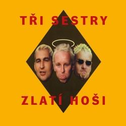 Tři sestry - Zlatí hoši (2 LP)