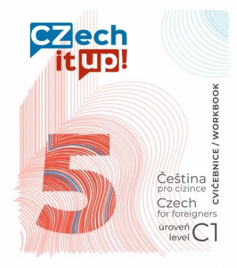Czech it UP! 5 (úroveň C1, cvičebnice) - Čeština pro cizince / Czech for foreigners / level C1 / Workbook