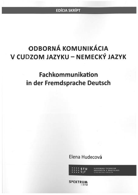 Odborná komunikácia v cudzom jazyku - Nemecký jazyk - Fachkommunikation in der Fremdsprache Deutsch
