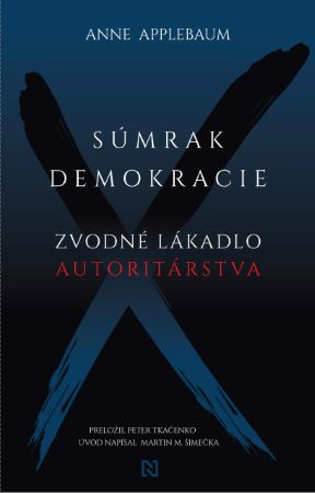 Súmrak demokracie - Zvodné lákadlo autoritárstva