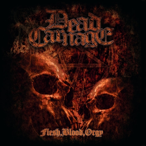 Dead Carnage - Flesh, Blood, Orgy (CD)
