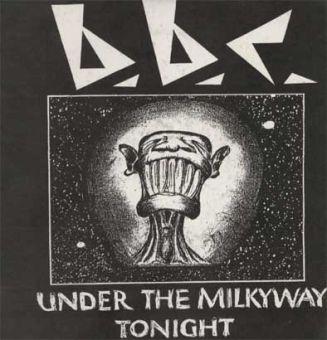 B.B.C. - Under The Milkyway Tonight (7´)