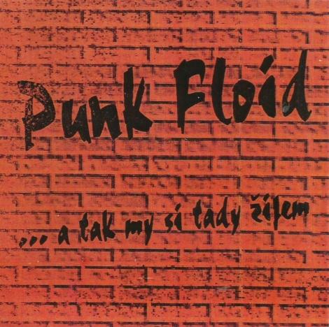 Punk Floid - ...a tak my si tady žijem (CDr)