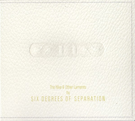 Six Degrees Of Separation - The Hike & Other Laments (Digi CD)
