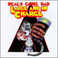 Deal's Gone Bad - Large And In Charge (CD)