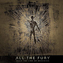 All The Fury - Over The Line Of Meridian (CD)