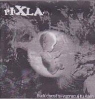 Pixla - Budúcnosť si vypracuj ty sám (CDr)