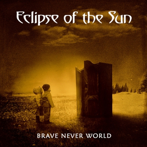 Eclipse Of The Sun - Brave Never World (CD)