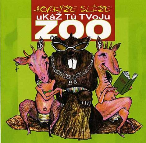 Horkýže slíže - Ukáž tú tvoju ZOO (CD)