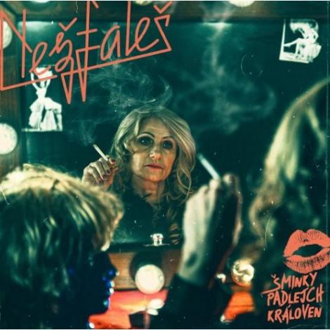 Nežfaleš - Šminky padlejch královen (LP)