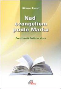 Nad evangeliem podle Marka - Porozumět Božímu slovu