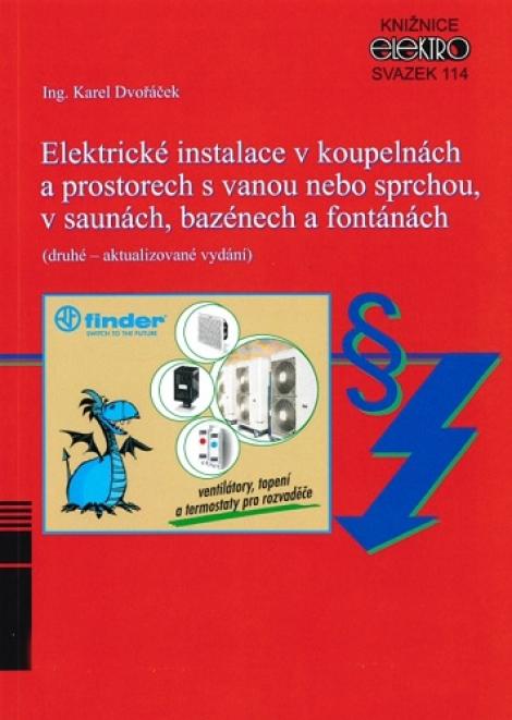 Elektrické instalace v koupelnách a prostorech s vanou nebo sprchou, v saunách, bazénech a fontánách - Svazek 114