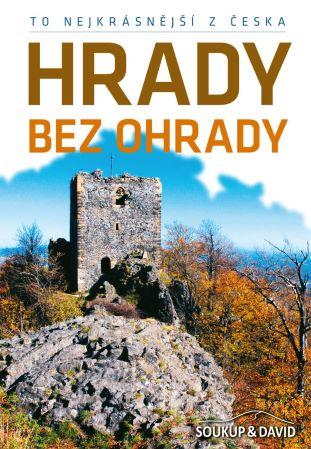 To nejkrásnější z Česka: Hrady bez ohrady -