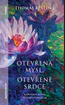 Otevřená mysl otevřené srdce - Kontemplativní rozměr evangelia