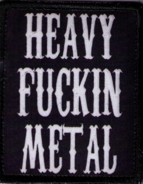 HEAVY FUCKIN METAL 01 - Fotonášivka s nápisom