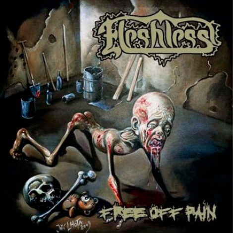 FLESHLESS - Free of Pain / Stench of Rotting Heads