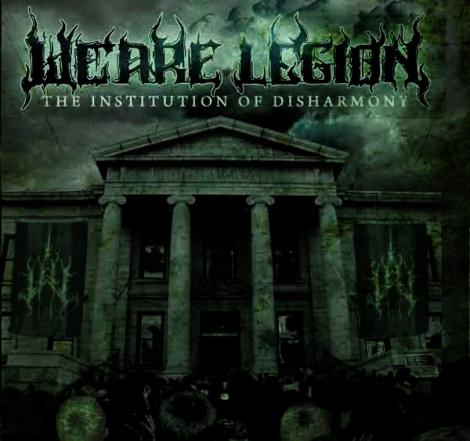 WE ARE LEGION - Institution of Disharmony