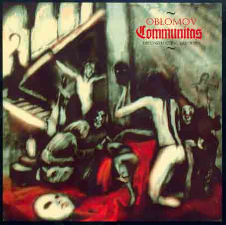 OBLOMOV - Communitas (Deconstructing The Order)
