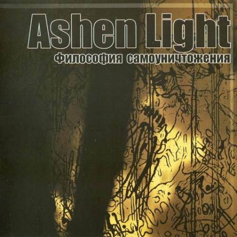 ASHEN LIGHT - Philosophy of Self-Destruction