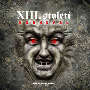 XIII. STOLETÍ - Karneval / Best Of Gothic Decade 1991 - 2001 (2LP)