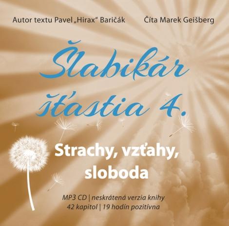 Šlabikár šťastia 4 (audiokniha) - Strachy, vzťahy, sloboda