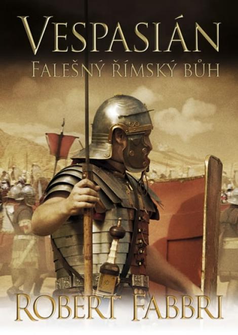 Vespasián: Falešný římský bůh - Robert Fabbri
