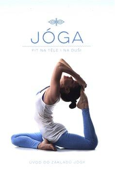 Jóga - Fit na těle i na duši